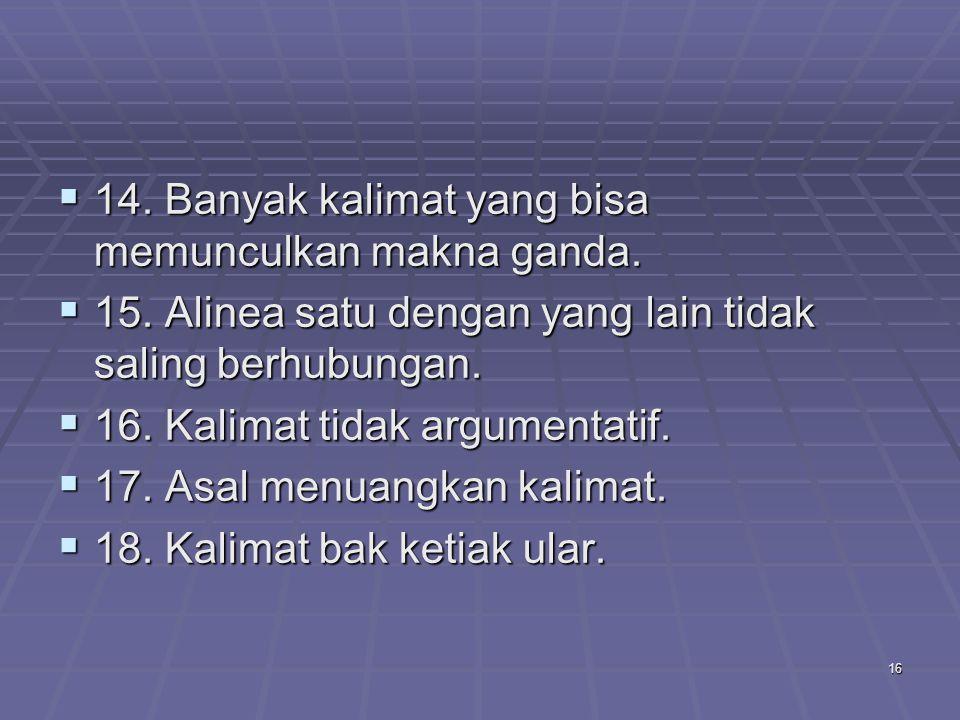 14. Banyak kalimat yang bisa memunculkan makna ganda.