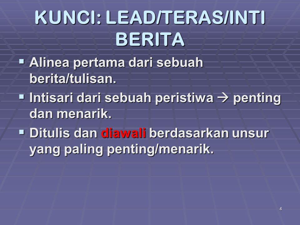 KUNCI: LEAD/TERAS/INTI BERITA