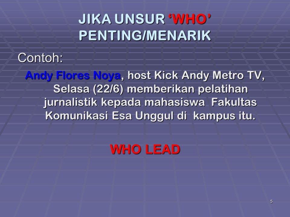 JIKA UNSUR 'WHO' PENTING/MENARIK