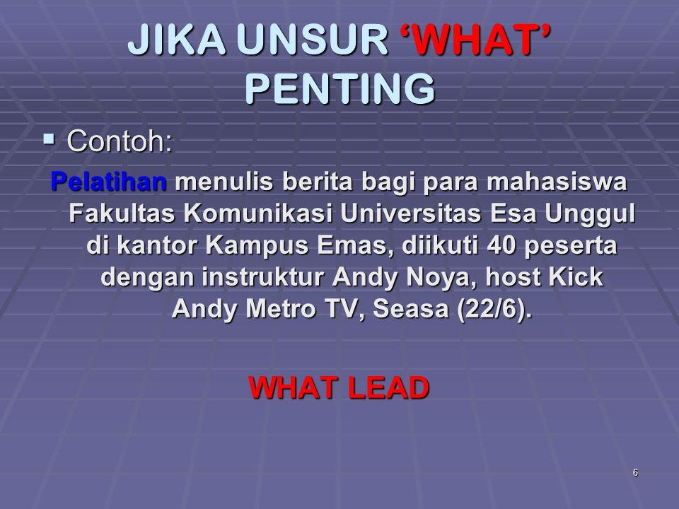 JIKA UNSUR 'WHAT' PENTING