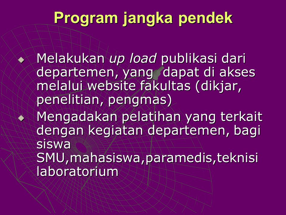 Program jangka pendek Melakukan up load publikasi dari departemen, yang dapat di akses melalui website fakultas (dikjar, penelitian, pengmas)