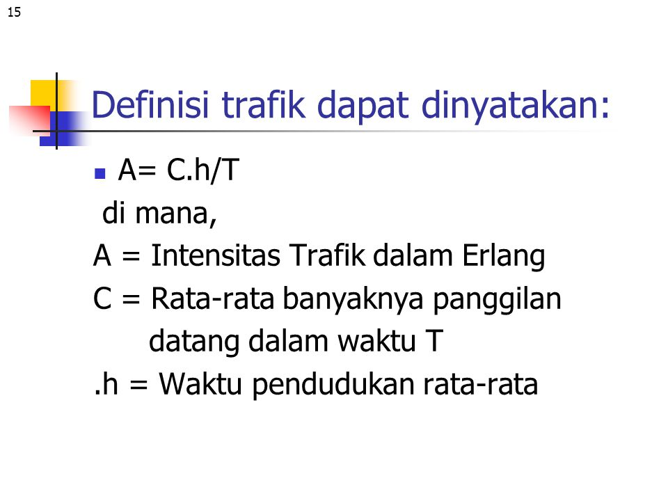 Definisi trafik dapat dinyatakan: