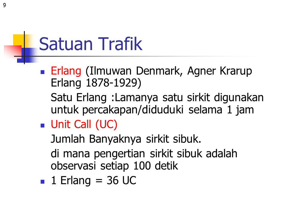 Satuan Trafik Erlang (Ilmuwan Denmark, Agner Krarup Erlang 1878-1929)