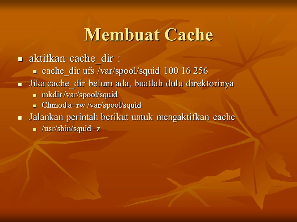 Membuat Cache aktifkan cache_dir :