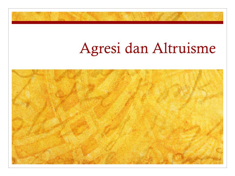Agresi dan Altruisme