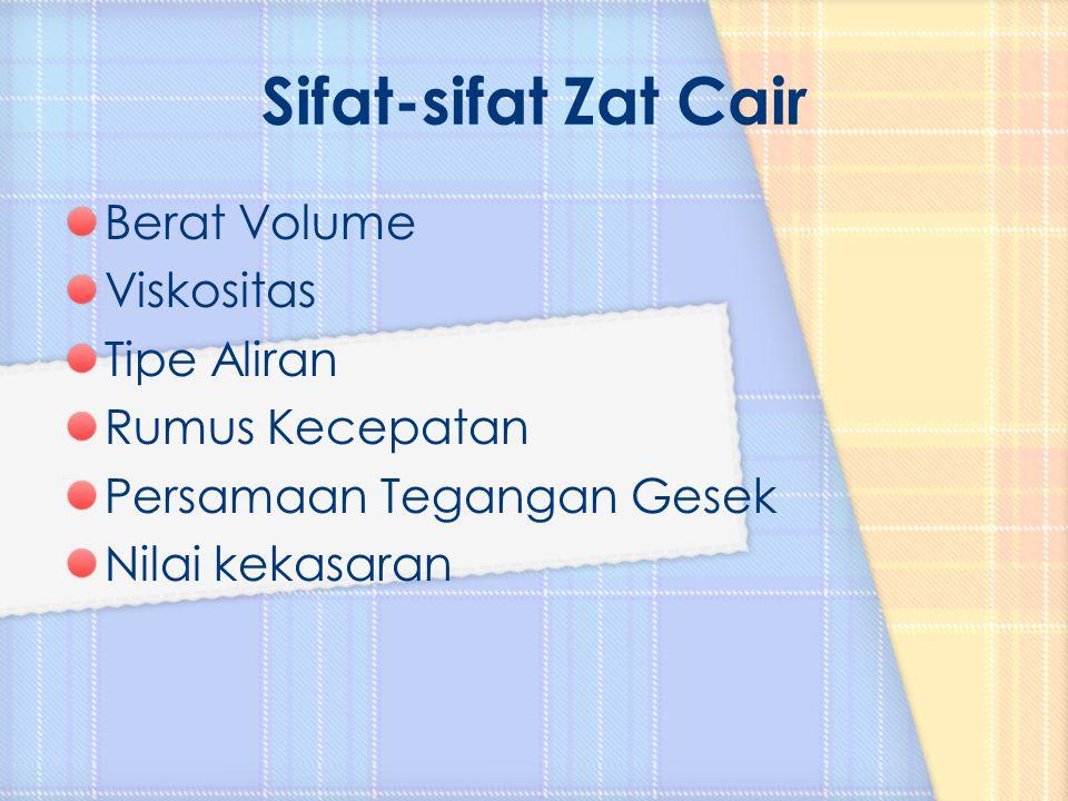 Sifat-sifat Zat Cair Berat Volume Viskositas Tipe Aliran