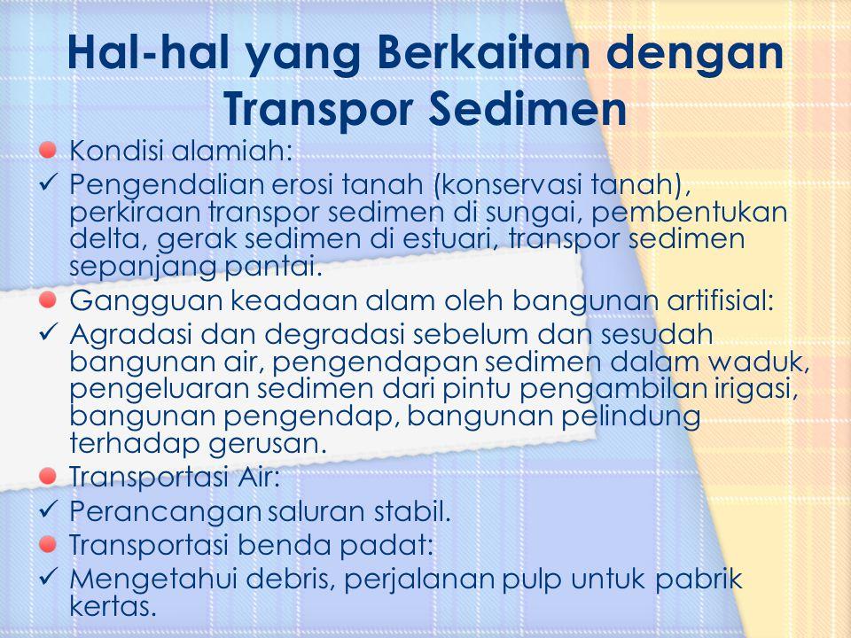 Hal-hal yang Berkaitan dengan Transpor Sedimen