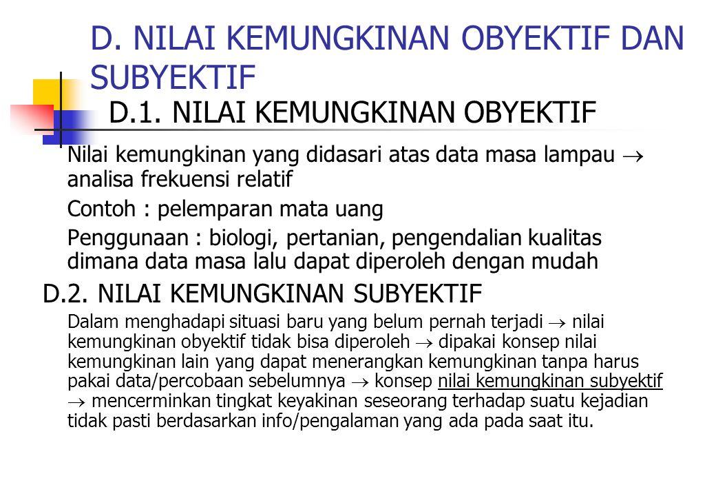 D. NILAI KEMUNGKINAN OBYEKTIF DAN SUBYEKTIF