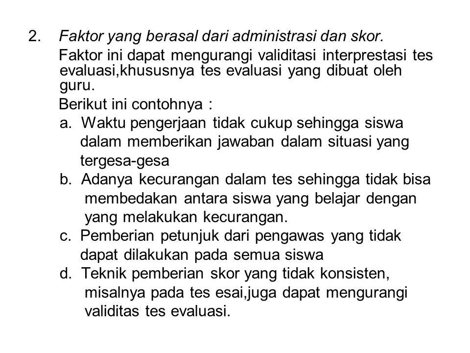 2. Faktor yang berasal dari administrasi dan skor.