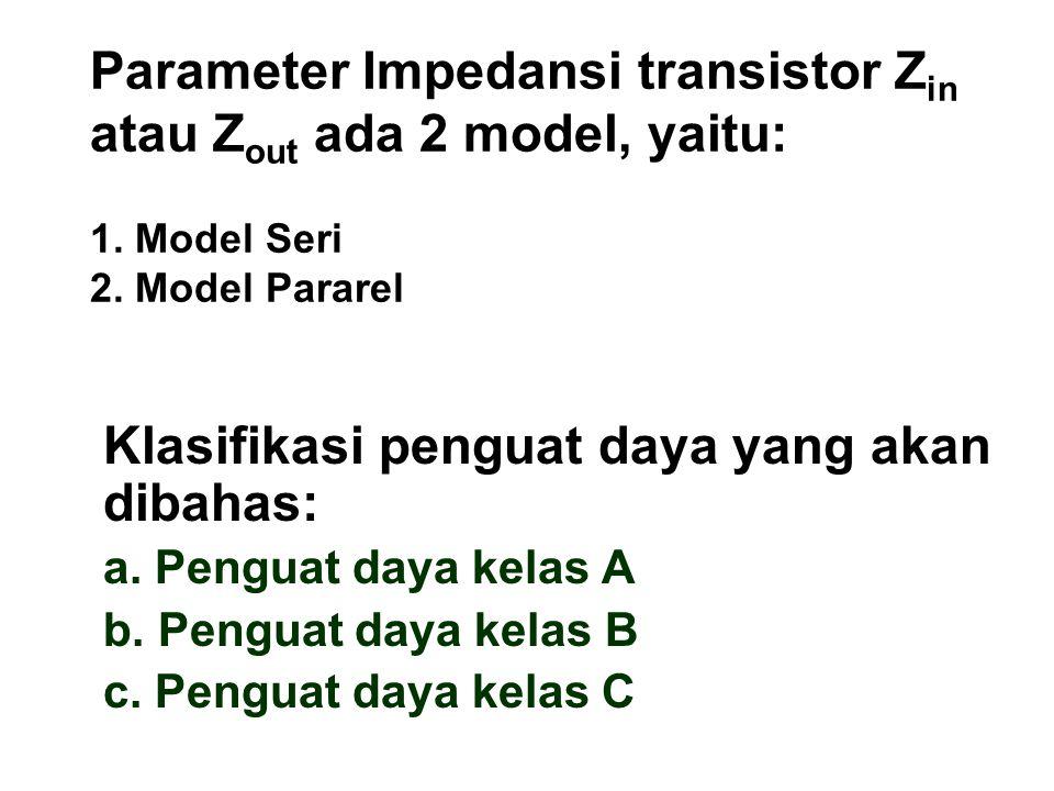 Klasifikasi penguat daya yang akan dibahas: