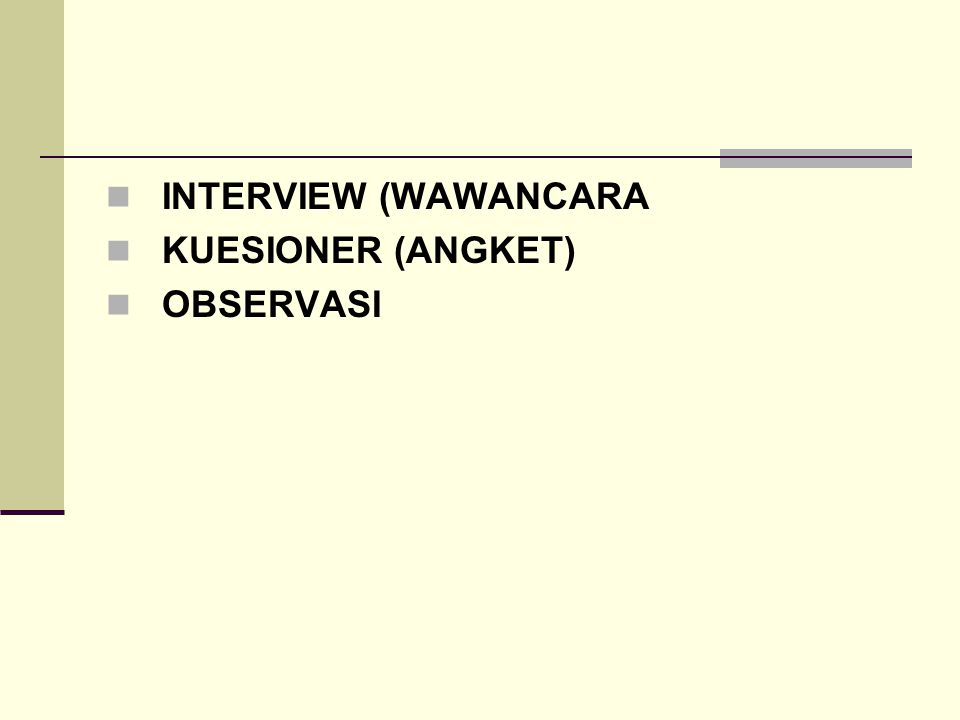 INTERVIEW (WAWANCARA KUESIONER (ANGKET) OBSERVASI