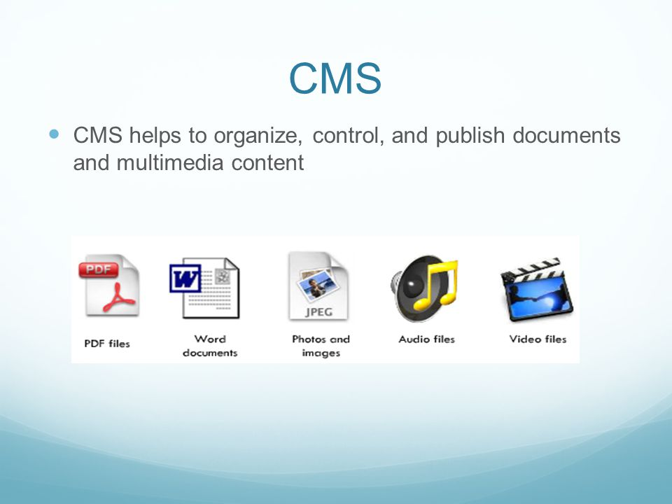 CMS CMS helps to organize, control, and publish documents and multimedia content