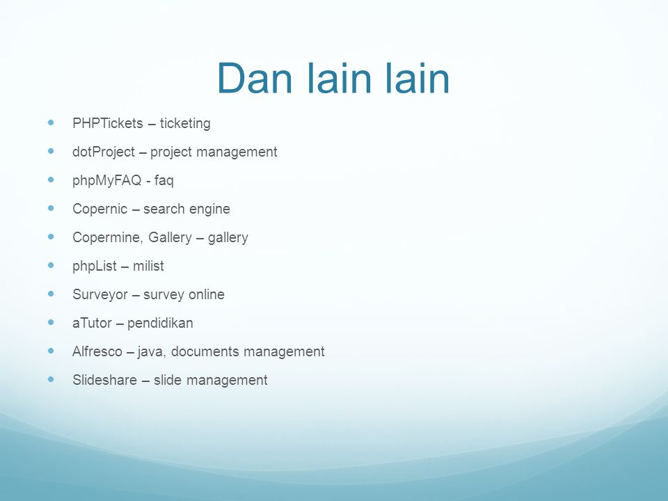 Dan lain lain PHPTickets – ticketing dotProject – project management