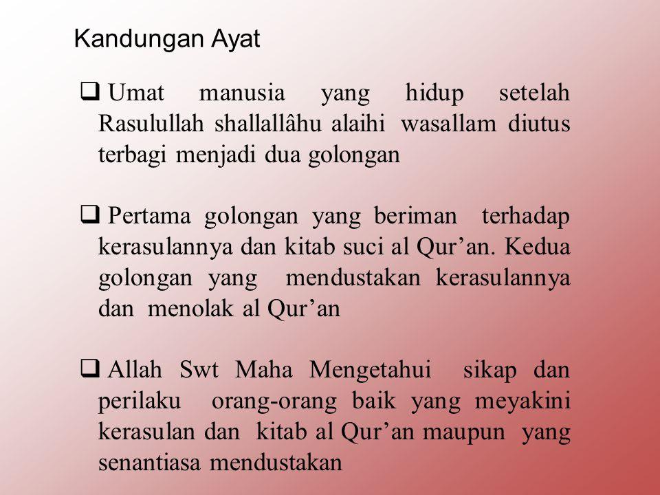 Kandungan Ayat Umat manusia yang hidup setelah Rasulullah shallallâhu alaihi wasallam diutus terbagi menjadi dua golongan.