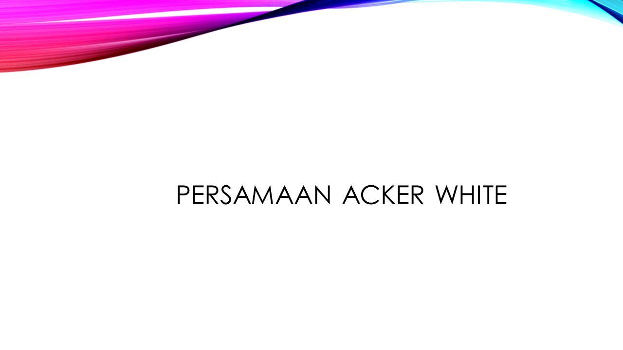 Persamaan Acker White