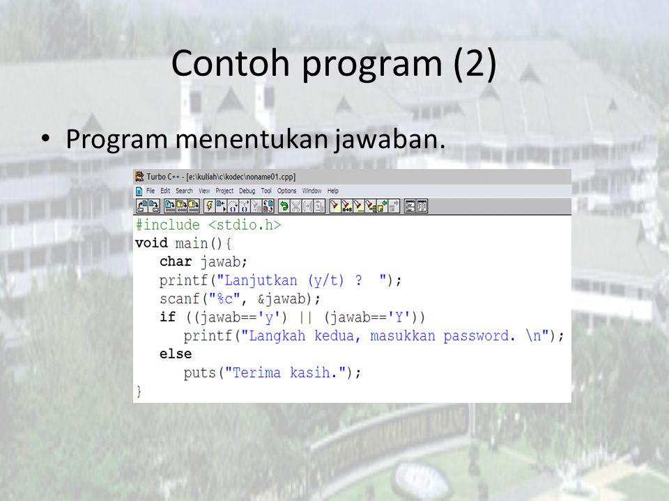 Contoh program (2) Program menentukan jawaban.