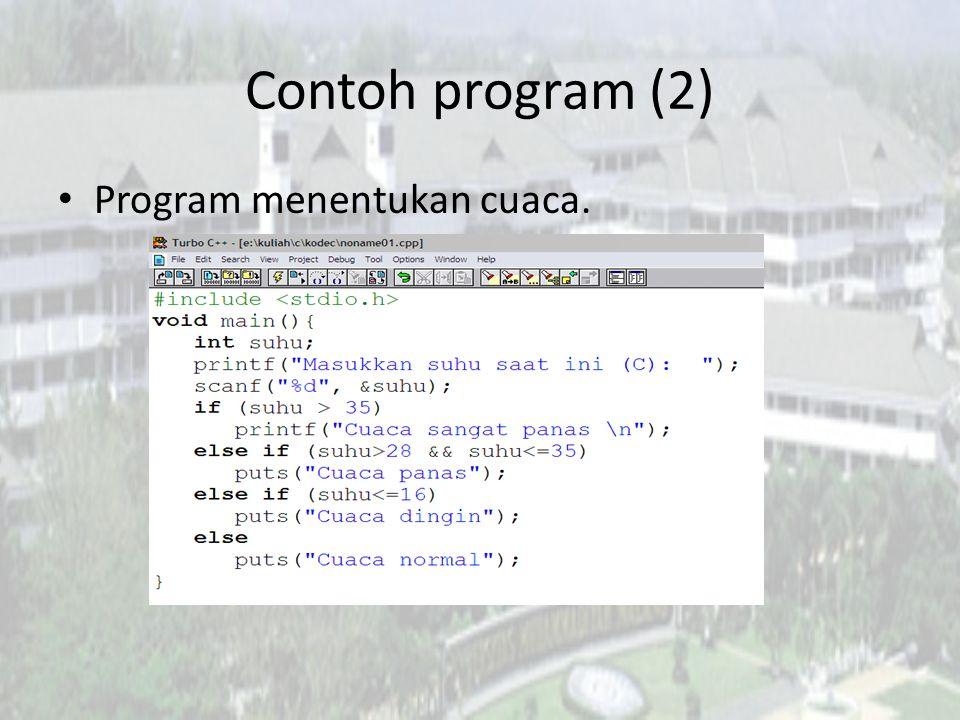 Contoh program (2) Program menentukan cuaca.