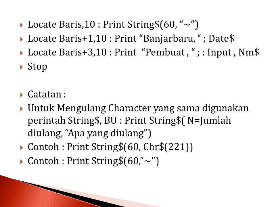 Locate Baris,10 : Print String$(60, ~ )