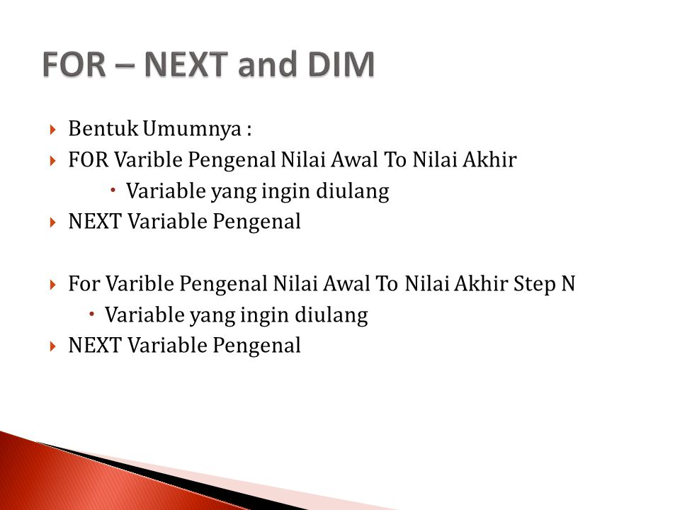 FOR – NEXT and DIM Bentuk Umumnya :