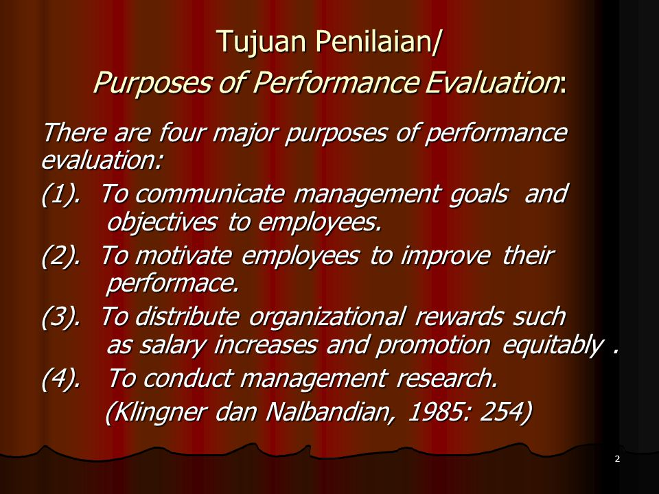 Tujuan Penilaian/ Purposes of Performance Evaluation: