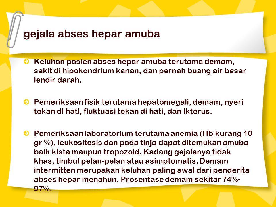 gejala abses hepar amuba