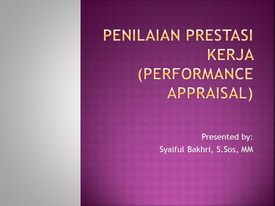 Penilaian prestasi kerja (performance appraisal)