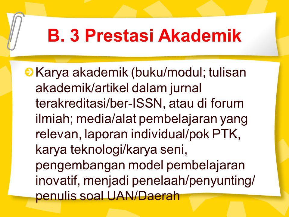B. 3 Prestasi Akademik