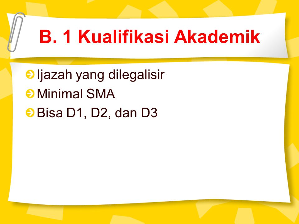 B. 1 Kualifikasi Akademik