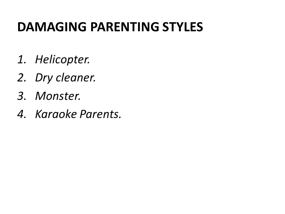DAMAGING PARENTING STYLES