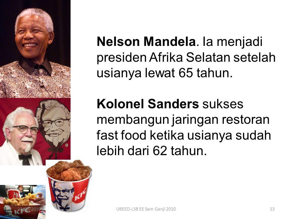 Nelson Mandela. Ia menjadi presiden Afrika Selatan setelah usianya lewat 65 tahun.