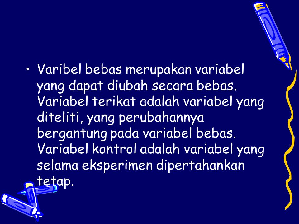 Varibel bebas merupakan variabel yang dapat diubah secara bebas