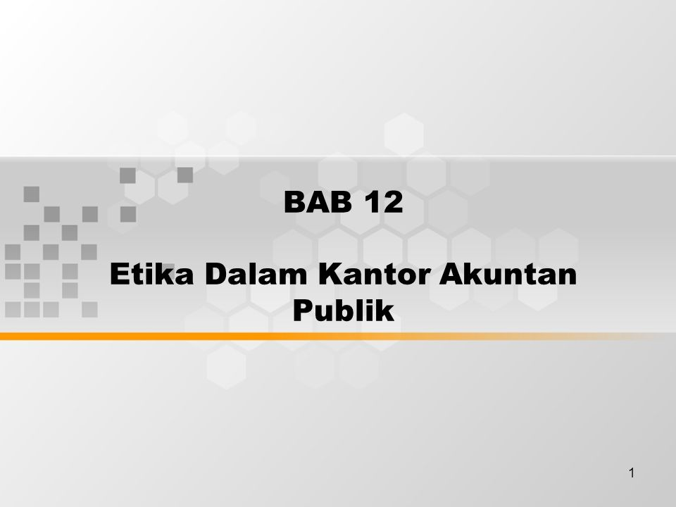 BAB 12 Etika Dalam Kantor Akuntan Publik