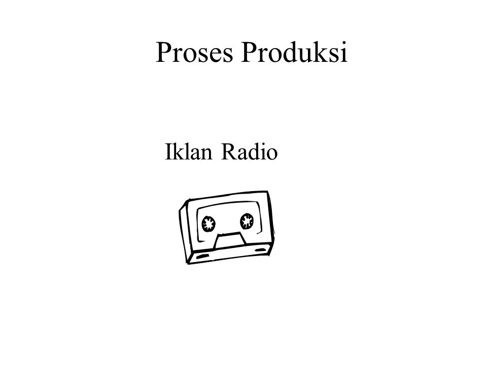 Proses Produksi Iklan Radio