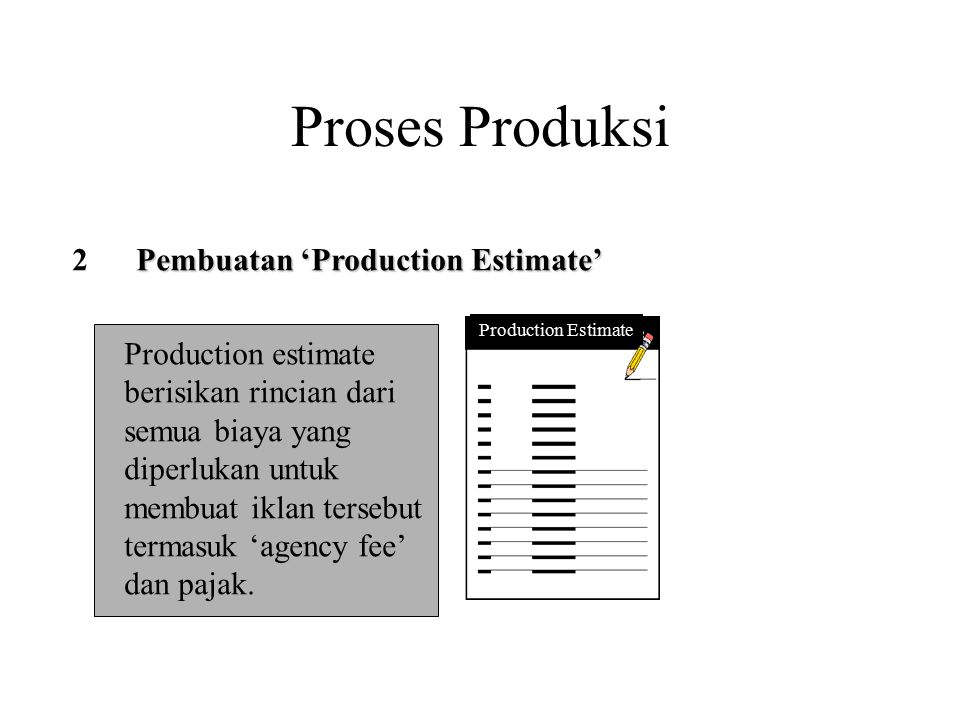 Proses Produksi 2 Pembuatan 'Production Estimate' Production estimate