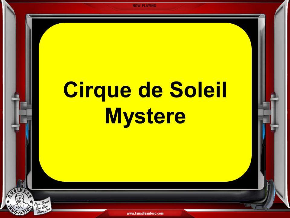 Cirque de Soleil Mystere