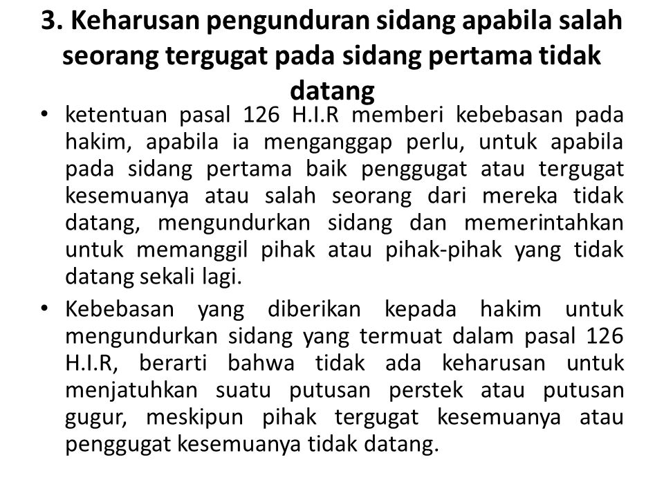 3. Keharusan pengunduran sidang apabila salah seorang tergugat pada sidang pertama tidak datang