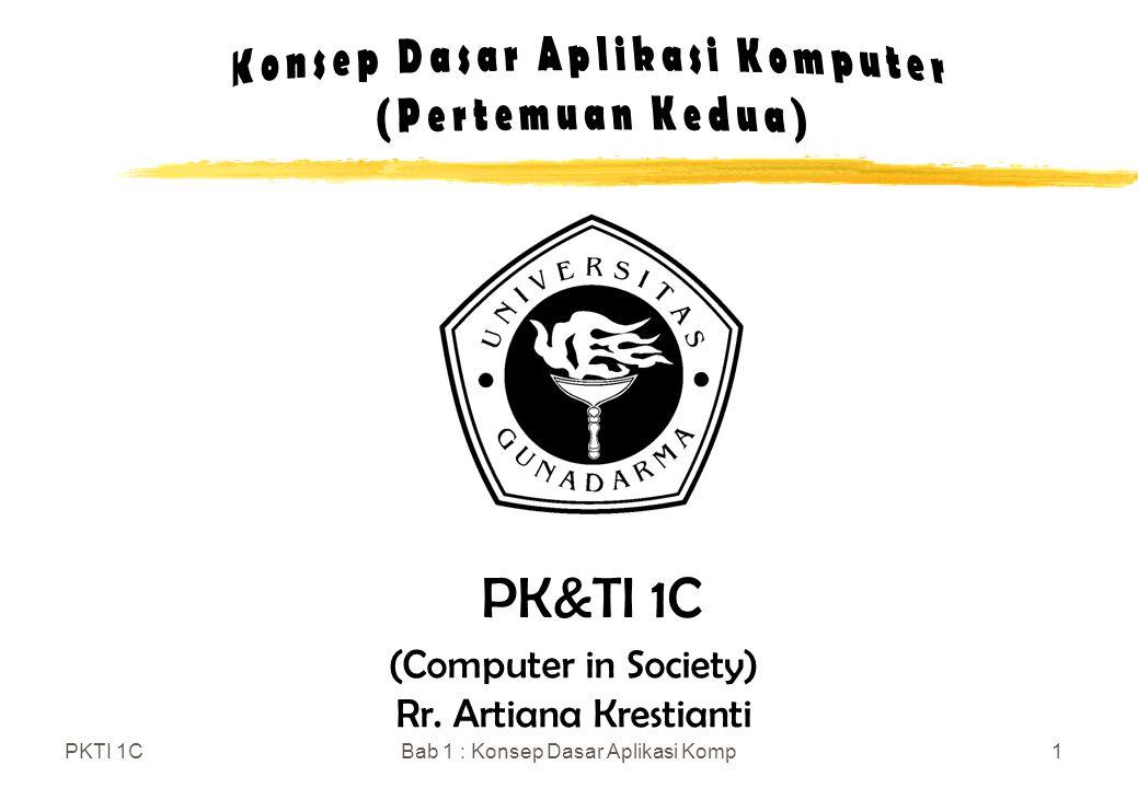PK&TI 1C (Computer in Society) Rr. Artiana Krestianti PKTI 1C