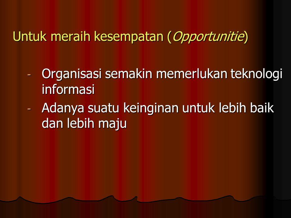 Untuk meraih kesempatan (Opportunitie)