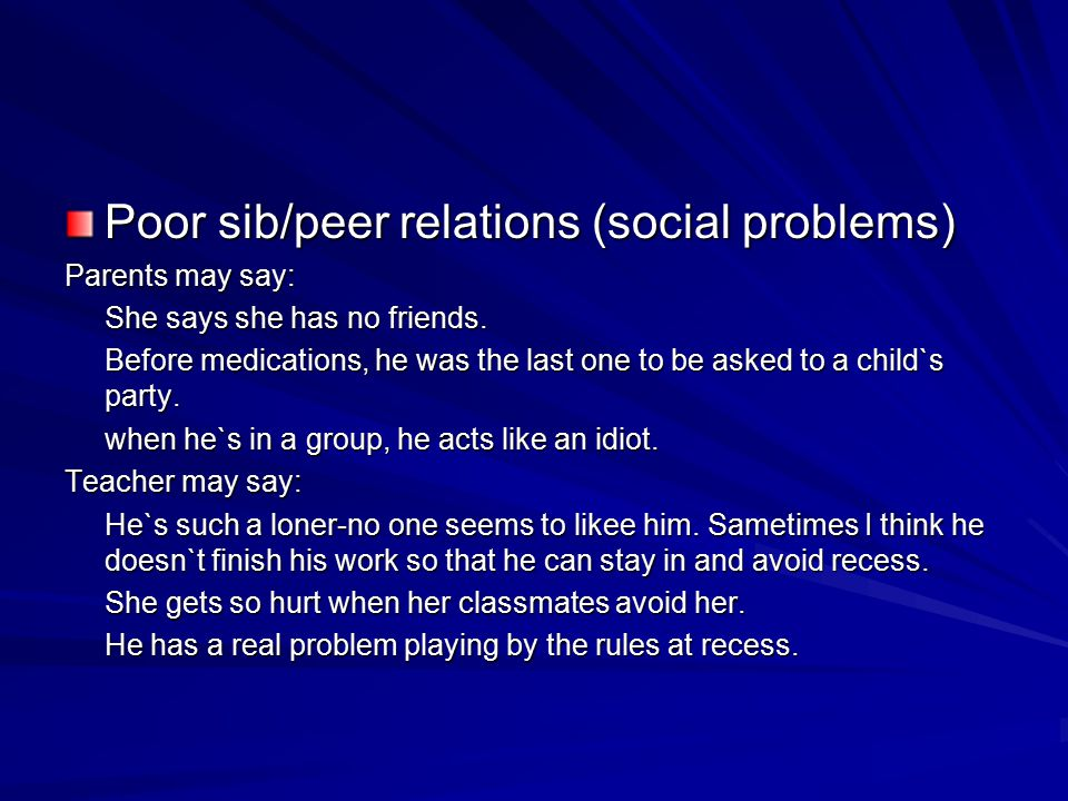 Poor sib/peer relations (social problems)