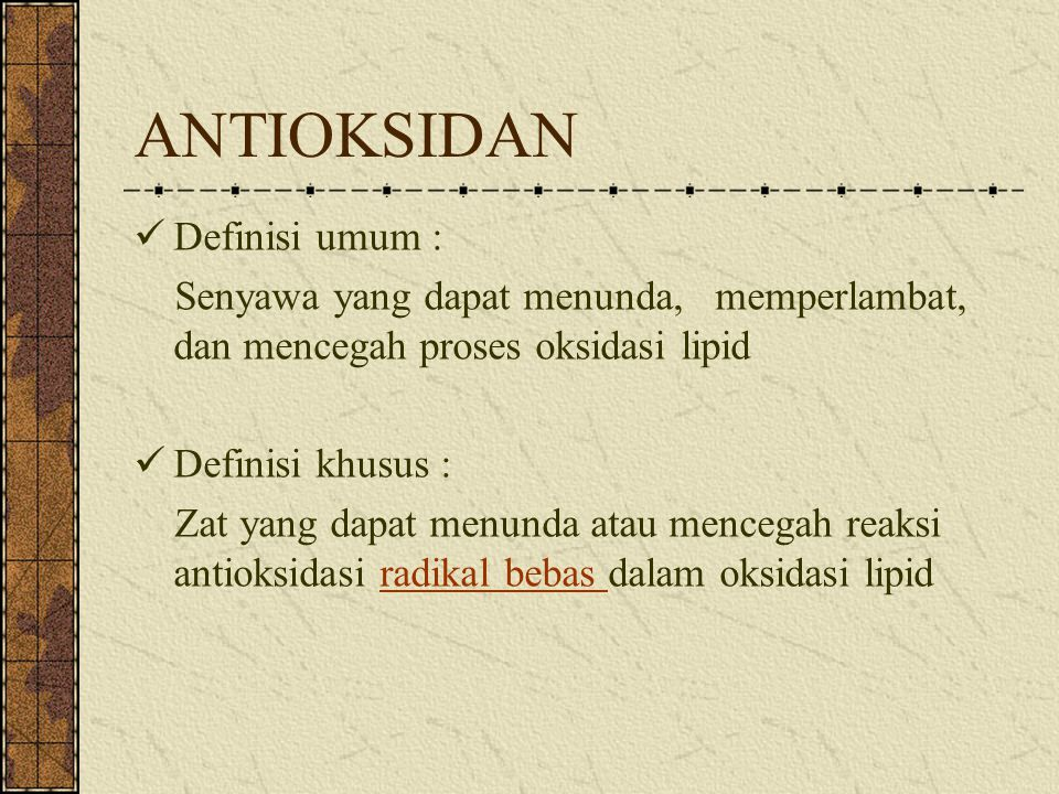 ANTIOKSIDAN Definisi umum :