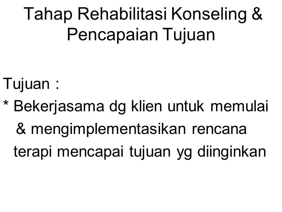 Tahap Rehabilitasi Konseling & Pencapaian Tujuan