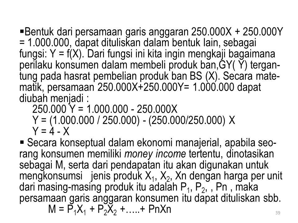 Bentuk dari persamaan garis anggaran 250. 000X + 250. 000Y = 1. 000