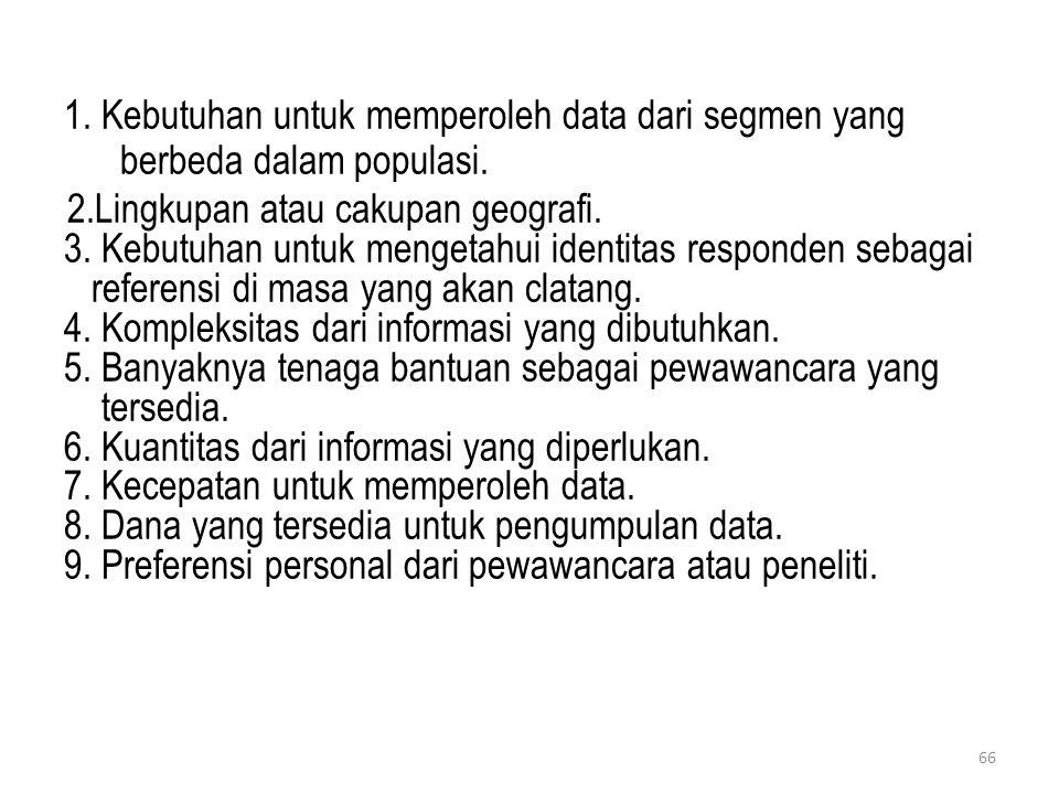 1. Kebutuhan untuk memperoleh data dari segmen yang