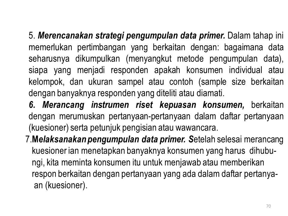 5. Merencanakan strategi pengumpulan data primer