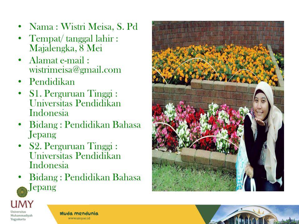 Nama : Wistri Meisa, S. Pd Tempat/ tanggal lahir : Majalengka, 8 Mei. Alamat e-mail : wistrimeisa@gmail.com.