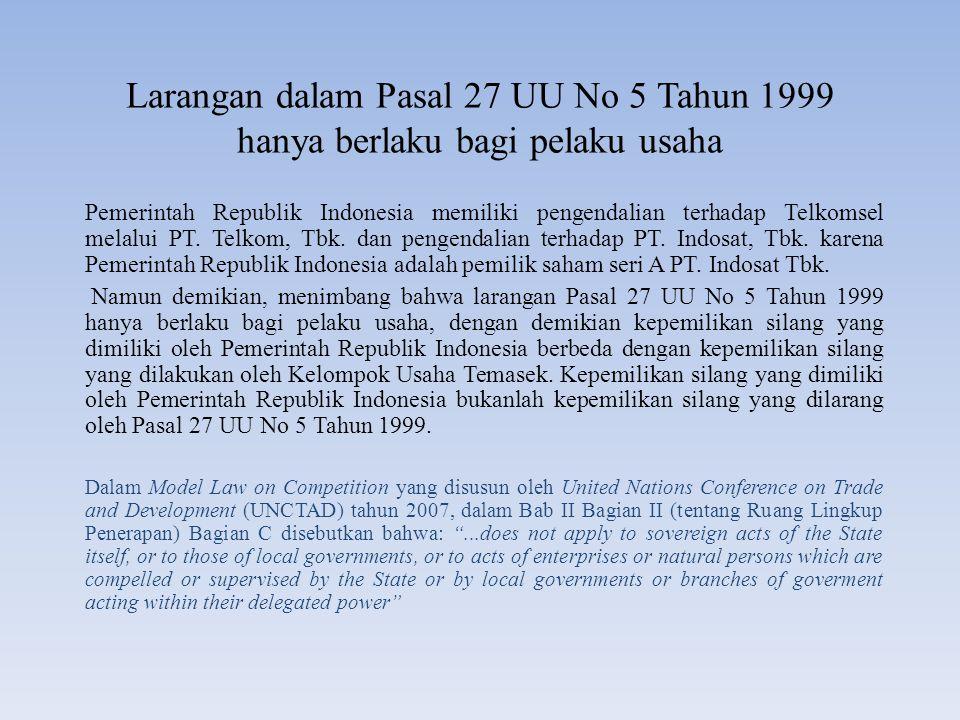 Larangan dalam Pasal 27 UU No 5 Tahun 1999 hanya berlaku bagi pelaku usaha