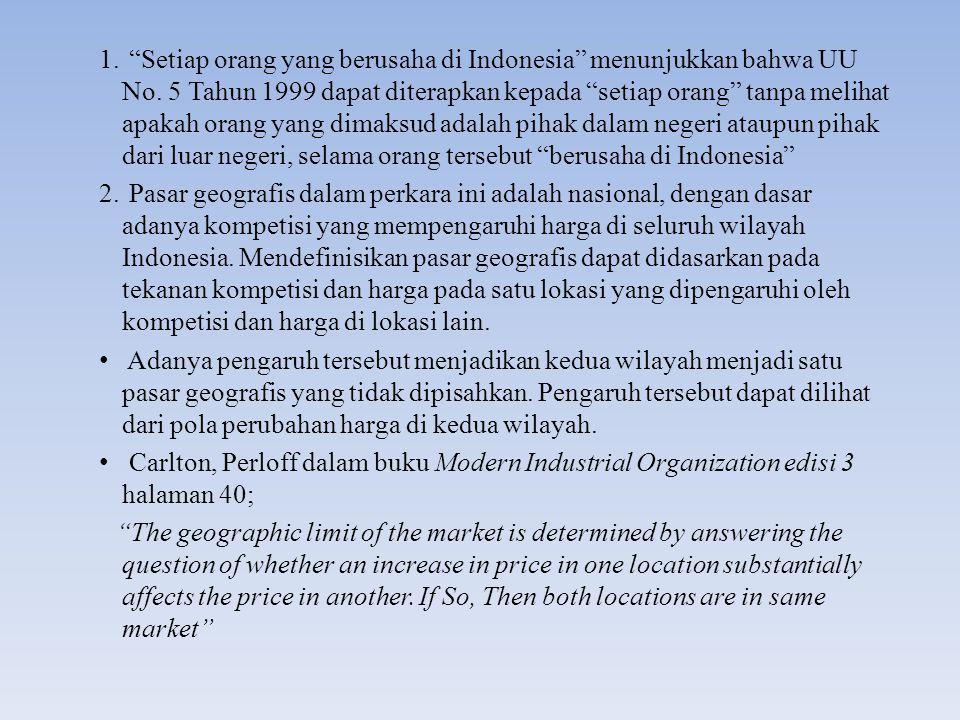 Setiap orang yang berusaha di Indonesia menunjukkan bahwa UU No