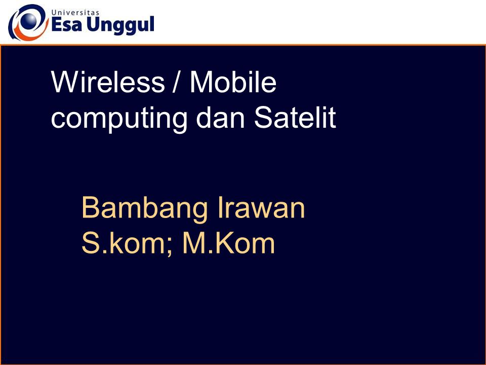 Wireless / Mobile computing dan Satelit