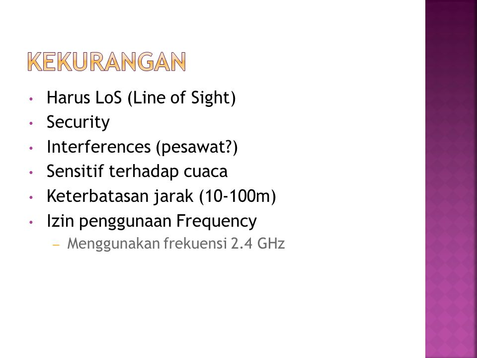 Kekurangan Harus LoS (Line of Sight) Security Interferences (pesawat )