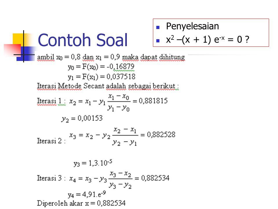 Contoh Soal Penyelesaian x2 –(x + 1) e-x = 0